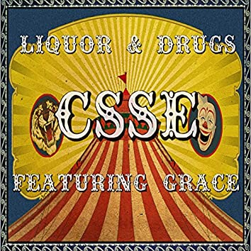 Liquor and Drugs (feat. Grace)