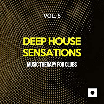 Deep House Sensations, Vol. 5 (Music Therapy For Clubs)
