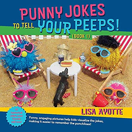 Punny Jokes To Tell Your Peeps! (Book 1)