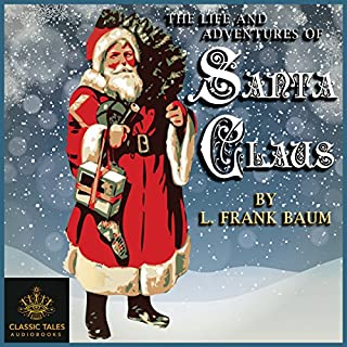 The Life and Adventures of Santa Claus [Classic Tales Edition] audiobook cover art