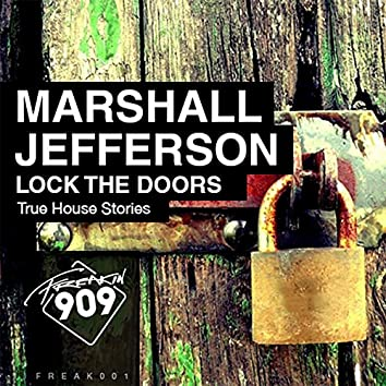 Lock The Doors (True House Stories)