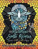 Los Misterios del Santo Rosario: libro católico de colorear para adultos