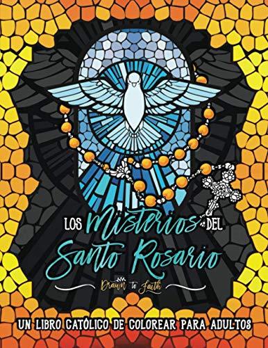 Los Misterios del Santo Rosario: libro catolico de colorear para adultos
