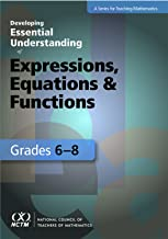 Developing Essential Understanding of Expressions, Equations & Functions Grades 6-8