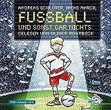 Fußball und ... 1: Fußball und sonst gar nichts!: 2 CDs