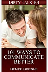 101 Ways to Communicate Better Kindle Edition