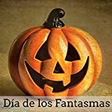 Día de los Fantasmas - Musica de Susto para Dia de Halloween con Sonidos de Miedo Instrumentales Naturales