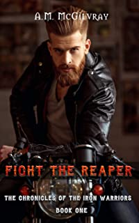 Fight The Reaper: The Chronicles of the Iron Warriors Book 1