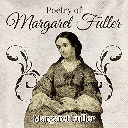 Poetry of Margaret Fuller audiobook cover art