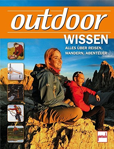 outdoor-Wissen: Alles über Reisen,...