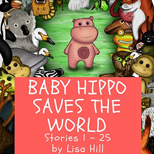 Baby Hippo Saves the World audiobook cover art
