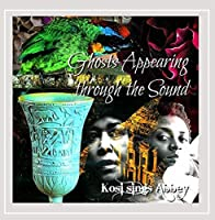 Ghosts Appearing Through the Sound: Kosi Sings