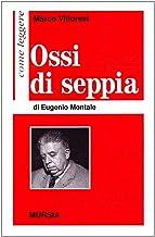 Come Leggere: Come Leggere Ossi Di Seppia (Italian Edition)
