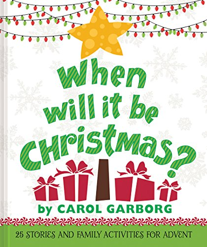 When Will It Be Christmas?: 25 Stories & Family Activities for Advent