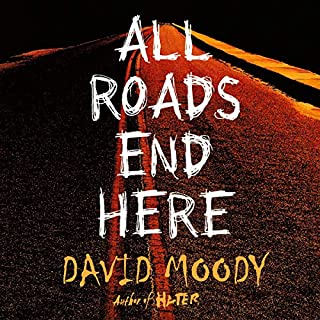 All Roads End Here     The Final War, Book 2              By:                                                                                                                                 David Moody                               Narrated by:                                                                                                                                 Gerard Doyle                      Length: 9 hrs and 52 mins     5 ratings     Overall 4.8