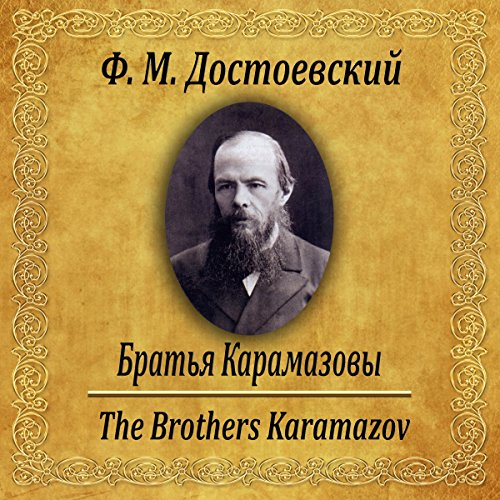 Brat'ya Karamazovy                   By:                                                                                                                                 Fyodor Dostoevsky                               Narrated by:                                                                                                                                 Yury Grigoriev                      Length: 49 hrs and 9 mins     44 ratings     Overall 4.8