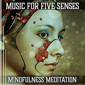 Music for Five Senses: Mindfulness Meditation, Tranquil Moments, Inner Peace Yoga, Healing Zen Garden