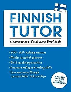 Finnish Tutor: Grammar and Vocabulary Workbook (Learn Finnish with Teach Yourself): Advanced beginner to upper intermediat...