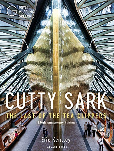 Cutty Sark: The Last of the Tea Clippers (150th anniversary edition) (English Edition)