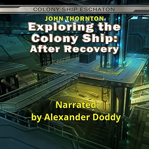 Exploring the Colony Ship: After Recovery audiobook cover art