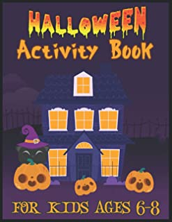 Halloween Activity Book for Kids Ages 6-8: Funny Activities for Children's Ages 6-10   Workbook Games for Develop Learning...