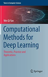Computational Methods for Deep Learning: Theoretic, Practice and Applications