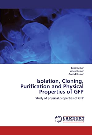 Isolation, Cloning, Purification and Physical Properties of Gfp