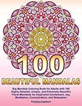 100 BEAUTIFUL MANDALAS: Big Mandala Coloring Book for Adults with 100 Highly Det