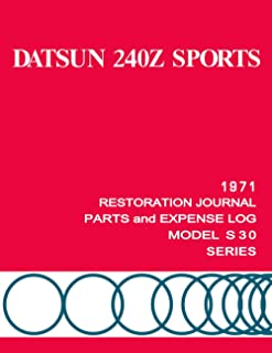 1971 DATSUN 240Z - Restoration Journal - Parts and Expense Log Book: Document the progress of your car's restoration, and ...