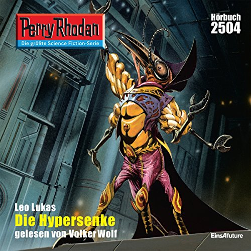 Die Hypersenke     Perry Rhodan 2504              By:                                                                                                                                 Leo Lukas                               Narrated by:                                                                                                                                 Volker Wolf                      Length: 3 hrs and 24 mins     Not rated yet     Overall 0.0