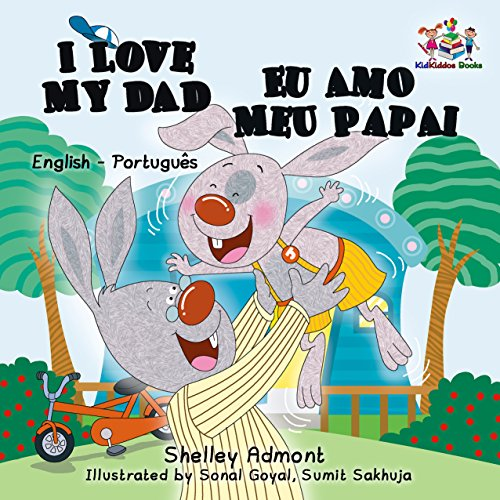 I Love My Dad Eu Amo Meu Papai (English Portuguese Bilingual Collection) (Portuguese Edition)