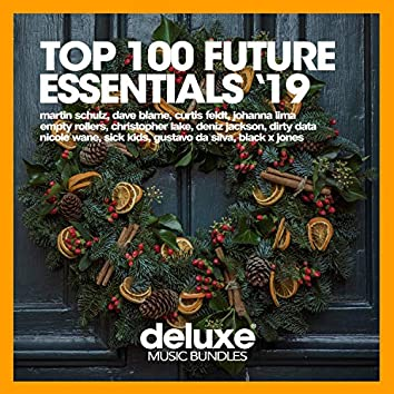 Top 100 Future Essentials '19 (Part 1)