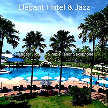 Music for Hotels - Simple Tenor Saxophone