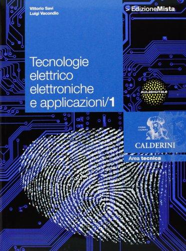 Tecnologie elettrico elettroniche e applicazioni. Per le Scuole superiori. Con espansione online (Vol. 1)