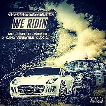 We Ridin' (feat. Wicked, Kang Versatile & AK 24/7)