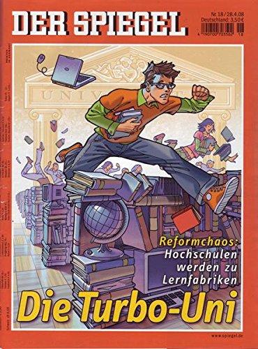 Der Spiegel Nr. 18/2008 28.04.2008 Die Turbo-Uni