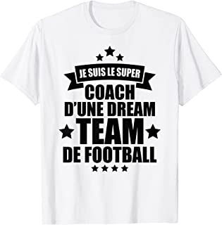 Homme super coach d'une dream team de football - cadeau coach T-Shirt