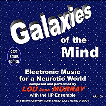 Galaxies of the Mind: Electronic Music for a Neurotic World, Op. 109 (Bonus Edition)