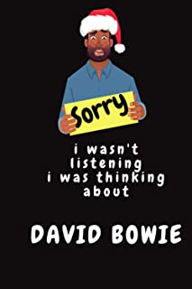 sorry i wasn't listening i was thinking about David Bowie: David Bowie Journal Diary Notebook, perfect gift for all David ...