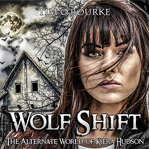 Wolf Shift: The Alternate World of Kiera Hudson cover art