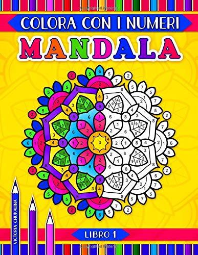 Mandala colora con i numeri: Un libro da colorare per tutte le età. 31 pagine di Mandala con motivi floreale, geometrica e animale con linee spesse e i codici colore