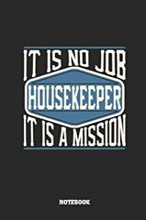 Housekeeper Notebook - It Is No Job, It Is a Mission: Ruled Composition Notebook to Take Notes at Work. Lined Bullet Point...