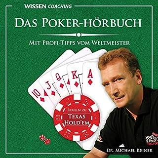 Das Poker-Hörbuch                   Autor:                                                                                                                                 Michael Keiner                               Sprecher:                                                                                                                                 Stefanie Müller,                                                                                        Claus Vester,                                                                                        Andreas Wilde                      Spieldauer: 59 Min.     20 Bewertungen     Gesamt 3,4