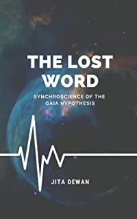 The Lost Word: Synchroscience of the Gaia Hypothesis