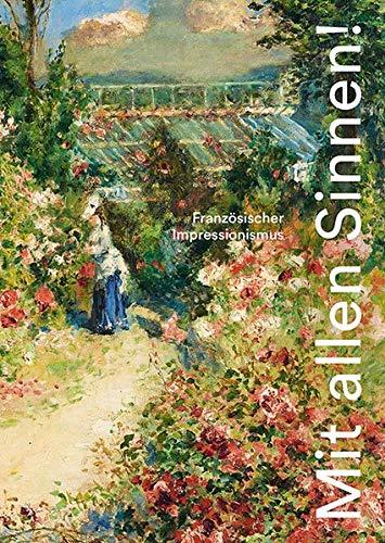 Mit allen Sinnen!: Französischer Impressionismus