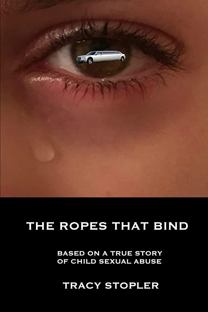 The Ropes That Bind: Based on a True Story of Child Sexual Abuse