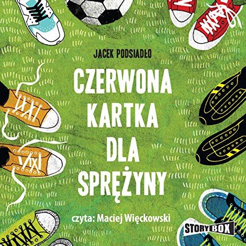 Czerwona kartka dla Sprezyny audiobook cover art