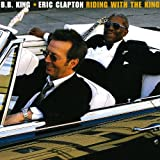 "album: B.B. KIng and Eric Clapton ""Riding with the King"""