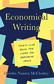 Economical Writing, Third Edition: Thirty-Five Rules for Clear and Persuasive Prose (Chicago Guides to Writing, Editing, and Publishing)