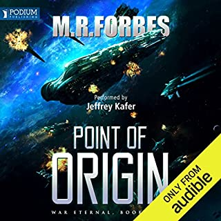 Point of Origin     War Eternal, Book 4              Written by:                                                                                                                                 M. R. Forbes                               Narrated by:                                                                                                                                 Jeffrey Kafer                      Length: 8 hrs and 53 mins     2 ratings     Overall 4.0
